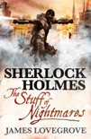 Sherlock Holmes: The Stuff of Nightmares book summary, reviews and download