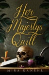 Her Majesty's Quill book summary, reviews and download