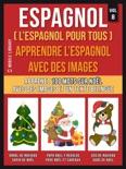 Espagnol ( L'Espagnol Pour Tous ) - Apprendre l'espagnol avec des images (Vol 8) book summary, reviews and downlod