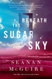 Beneath the Sugar Sky book summary, reviews and downlod