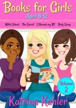 Books for Girls Aged 8-12 - Volume 2: Witch School, The Secret, I Shrunk My BF, Body Swap e-book