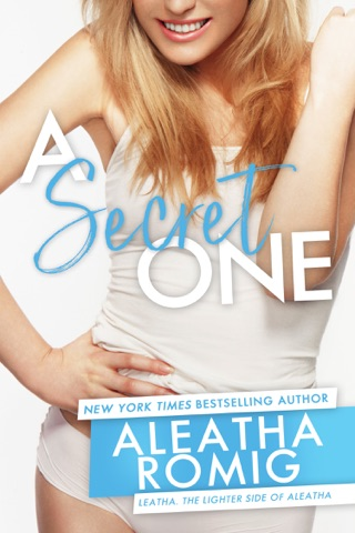 A Secret One by Aleatha Romig E-Book Download
