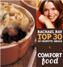 Comfort Food: Rachael Ray Top 30 30-Minute Meals book summary, reviews and download