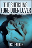 The Sheikha's Forbidden Lover book summary, reviews and downlod