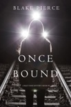 Once Bound (A Riley Paige Mystery—Book 12) book summary, reviews and download