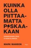 Kuinka olla piittaamatta p*skaakaan book summary, reviews and downlod