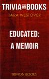 Educated: A Memoir by Tara Westover (Trivia-On-Books) book summary, reviews and downlod
