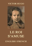 Le Roi s'amuse book summary, reviews and downlod