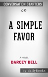 A Simple Favor: A Novel by Darcey Bell: Conversation Starters book summary, reviews and downlod