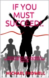If You Must Succeed!: Untold Secrets Of; Leadership, Winning And Growth: Winning And Success: Millionaire Success Habits: book summary, reviews and download