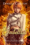 Embellish: Brave Little Tailor Retold book summary, reviews and downlod