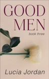 Good Men - Book Three book summary, reviews and download