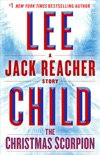 The Christmas Scorpion: A Jack Reacher Story book summary, reviews and downlod