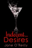 Indecent...Desires book summary, reviews and downlod