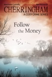 Cherringham - Follow the Money book summary, reviews and download