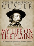 My Life On The Plains book summary, reviews and download
