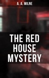 THE RED HOUSE MYSTERY book summary, reviews and downlod