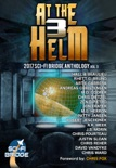 At the Helm: Volume 3: A Sci-Fi Bridge Anthology book summary, reviews and downlod