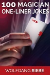 100 Magician One-Liner Jokes book summary, reviews and downlod