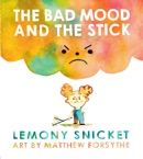 The Bad Mood and the Stick book summary, reviews and downlod