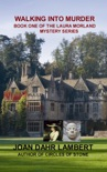 WALKING INTO MURDER: Book One of the Laura Morland Mystery series book summary, reviews and download