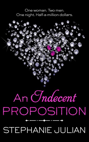 An Indecent Proposition by Stephanie Julian Book Summary, Reviews and E-Book Download