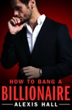 How to Bang a Billionaire book summary, reviews and download