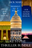 Luke Stone Thriller Bundle: Oppose Any Foe (#4), President Elect (#5), and Our Sacred Honor (#6) book summary, reviews and downlod