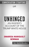 Unhinged: An Insider's Account of the Trump White House by Omarosa Manigault Newman: Conversation Starters book summary, reviews and downlod