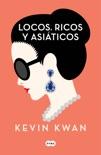 Locos, ricos y asiáticos book summary, reviews and downlod