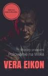 Między prawami. Polowanie na Wilka book summary, reviews and download