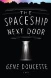 The Spaceship Next Door book summary, reviews and downlod