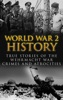 World War 2 History: True Stories of the Wehrmacht War Crimes and Atrocities book image