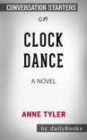 Clock Dance: A novel by Anne Tyler: Conversation Starters book summary, reviews and downlod