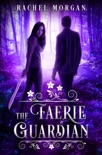 The Faerie Guardian book summary, reviews and download