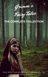 Grimm's Fairy Tales (Complete Collection - 200+ Tales) book summary, reviews and downlod