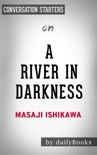A River in Darkness: One Man's Escape from North Korea by Masaji Ishikawa: Conversation Starters book summary, reviews and downlod