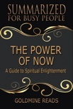 The Power of Now - Summarized for Busy People book summary, reviews and downlod