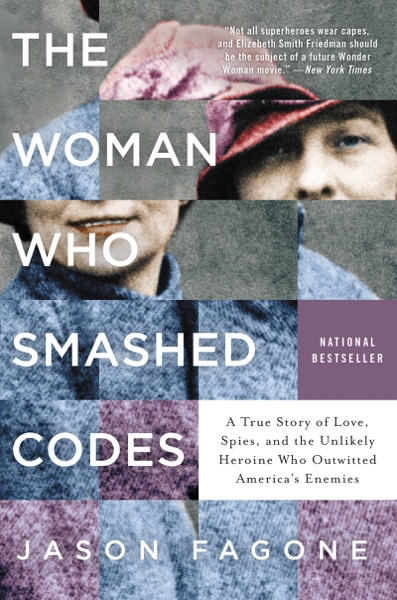 The Woman Who Smashed Codes by Jason Fagone Book Summary, Reviews and E-Book Download