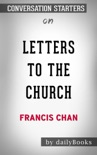 Letters to the Church by Francis Chan: Conversation Starters book summary, reviews and downlod