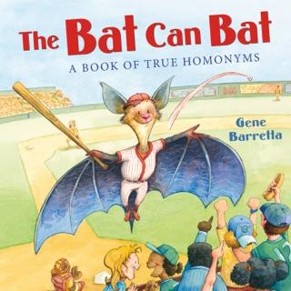 The Bat Can Bat: A Book of True Homonyms by Gene Barretta E-Book Download