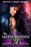 His Metal Maiden book summary, reviews and downlod