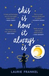 This Is How It Always Is book summary, reviews and download
