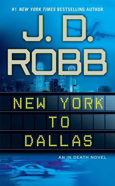 New York to Dallas by J. D. Robb Book Summary, Reviews and E-Book Download