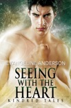 Seeing with the Heart...Book 2 in the Kindred Tales Series book summary, reviews and downlod