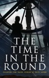 The Time in the Round: Collected Time Travel Stories of Fritz Leiber book summary, reviews and download
