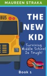 The New Kid: Surviving Middle School Is Tough! e-book