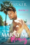 Marry Me For Money Book 2: A Billionaire Fake Fiance Novel book summary, reviews and downlod
