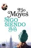 Sigo siendo yo (Antes de ti 3) book summary, reviews and downlod