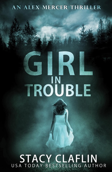 Girl in Trouble by Stacy Claflin Book Summary, Reviews and E-Book Download